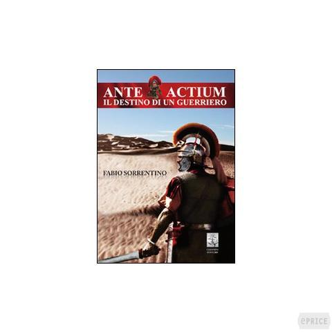 Ante actium -il destino di un guerriero